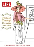 img - for LIFE Fashion Through The Ages (1870-1940): A Lifestyle Coloring Book book / textbook / text book