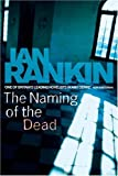 The Naming Of The Dead by Rankin, Ian (2006) Hardcover