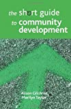 The Short Guide to Community Development (Policy Press - Short Guides)