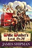 Willie-Washer's Local No. 38
