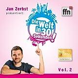 radio ffn - Die Welt in 30 Sekunden - Vol. 2