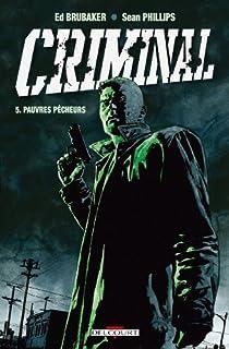 Criminal, Tome 5 : Pauvres p�cheurs par Brubaker