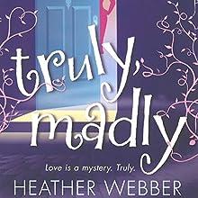 Truly, Madly: A Lucy Valentine Novel | Livre audio Auteur(s) : Heather Webber Narrateur(s) : Dina Pearlman
