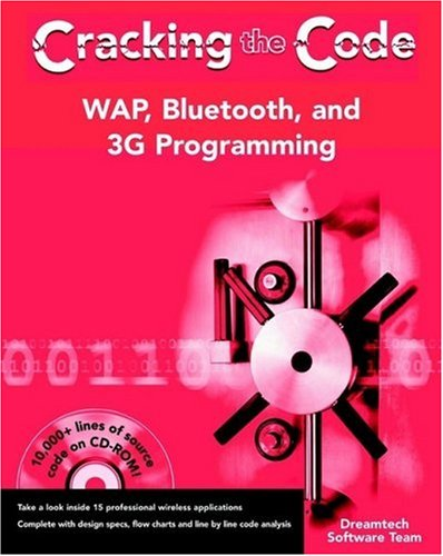 WAP, Bluetooth, and 3G Programming: Cracking the Code