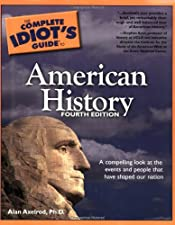The Complete Idiot s Guide to American History by Alan Axelrod Ph.D.