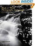 Black & White Photography Techniques:...