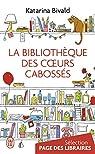 La biblioth�que des coeurs caboss�s par Bivald