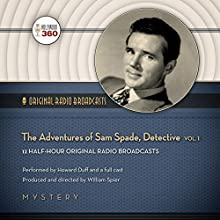 The Adventures of Sam Spade, Detective, Vol. 1 Radio/TV Program by  Hollywood 360 Narrated by Howard Duff,  full cast
