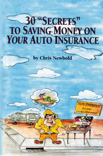 Chris Newbold - 30 Secrets to Saving Money on Your Auto Insurance