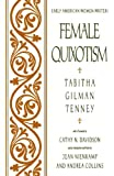 Female Quixotism: Exhibited in the Romantic Opinions and Extravagant Adventures of Dorcasina Sheldon (Early American Women Writers)