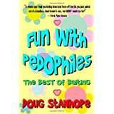 Fun With Pedophiles: The Best of Baitingby Doug Stanhope