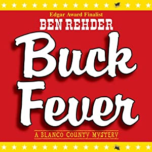Buck Fever: A Blanco County Mystery, Book 1 | [Ben Rehder]