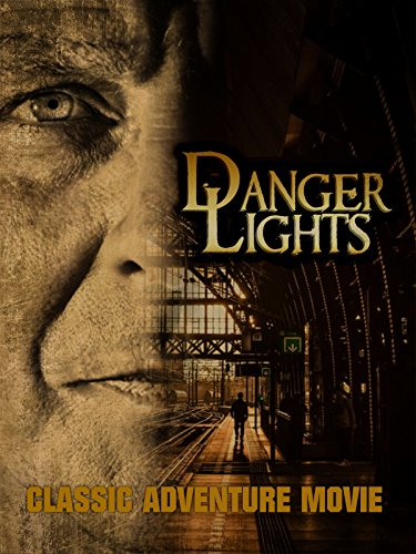 Danger Lights: Classic Adventure Movie