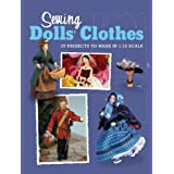 Sewing Dolls' Clothes: 27 Projects to Make in 1:12 Scale (Dolls House Magazine)by Virginia Brehaut
