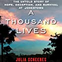 A Thousand Lives: The Untold Story of Hope, Deception, and Survival at Jonestown (       UNABRIDGED) by Julia Scheeres Narrated by Robin Miles