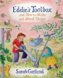 Sarah Garland Eddie's Toolbox: And How to Make and Mend Things