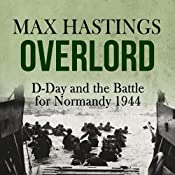 Overlord: D-Day and the Battle for Normandy 1944 | [Max Hastings]