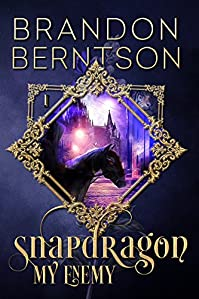Snapdragon Book I: My Enemy by Brandon Berntson ebook deal