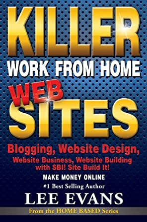 Work From Home Web Design : com: Killer Work from Home Websites: Blogging, Website Design, Website ...