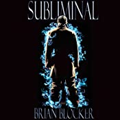 Subliminal | [Brian Blocker]