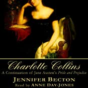 Charlotte Collins: A Continuation of Jane Austen's Pride and Prejudice | [Jennifer Becton]