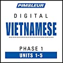 Vietnamese Phase 1, Unit 01-05: Learn to Speak and Understand Vietnamese with Pimsleur Language Programs Audiobook by  Pimsleur Narrated by  Pimsleur