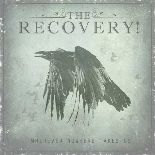 Recovery - Wherever Nowhere Takes Us