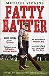 Fatty Batter: How cricket saved my li...