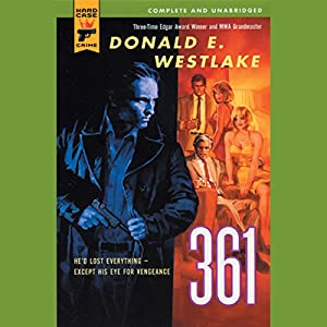361: A Hard Case Crime Novel | [Donald E. Westlake]