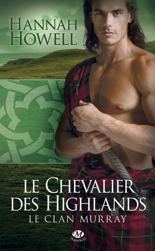 HOWELL Hannah - LE CLAN MURRAY - Tome 2 : Le chevalier des highlands  51eH4Y438zL