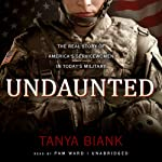 Undaunted: The Real Story of America's Servicewomen in Today's Military | Tanya Biank