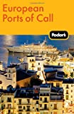 Fodor's European Ports of Call (Travel Guide) (0307480518) by Fodor's
