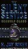 H. Jay Riker The Silent Service: Seawolf Class