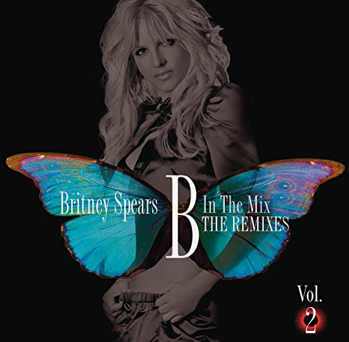 Britney Spears - B In The Mix_ The Remixes - Zortam Music
