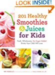 201 Healthy Smoothies and Juices for...