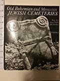 img - for Old Bohemian and Moravian Jewish Cemeteries book / textbook / text book