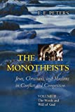 The Monotheists (Vol.2): Jews, Christians, & Muslims in Conf