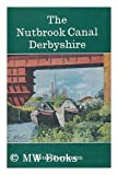 Nutbrook Canal, Derbyshire (Inland waterways histories) (0715353349) by Stevenson, Peter