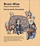 img - for Brain-Wise: Studies in Neurophilosophy by Churchland, Patricia Smith (2002) Paperback book / textbook / text book