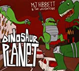 MJ Hibbett & The Validators Dinosaur Planet