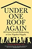 img - for Under One Roof Again: All Grown Up And (Re)Learning To Live Together Happily book / textbook / text book