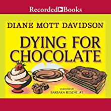 Dying for Chocolate: Goldy Culinary Mysteries, Book 2 (       UNABRIDGED) by Diane Mott Davidson Narrated by Barbara Rosenblat