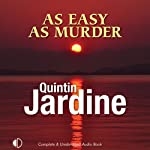 As Easy as Murder: A Primavera Blackstone Mystery, Book 3 (       UNABRIDGED) by Quintin Jardine Narrated by Julie Maisey