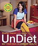 UnDiet: Eat Your Way to Vibrant Health