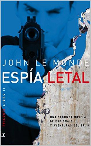 espia-letal-una-novela-de-misterio-y-espionaje-del-sr-k