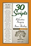 img - for 30 Scripts for Relaxation, Imagery & Inner Healing Volume 1 - Second Edition by Julie T. Lusk (2015-01-01) book / textbook / text book
