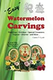 img - for Easy Watermelon Carvings by Lonnie T Lynch (2012-01-10) book / textbook / text book