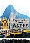 Vagabonding Down  the Andes: Being th...