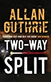 Allan Guthrie Two-way Split