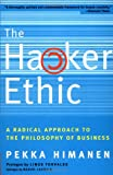 The Hacker Ethic: A Radical Approach to the Philosophy of Business (037575878X) by Himanen, Pekka